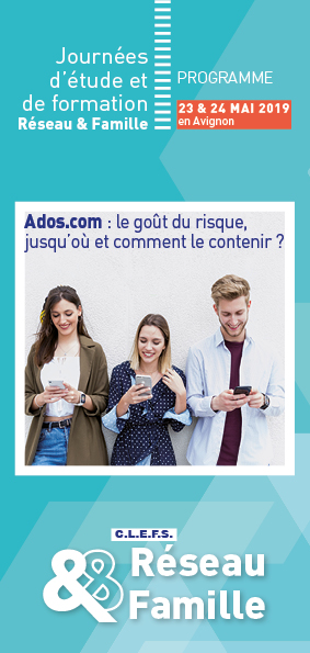 Journées d'études et de formation Réseau et Famille - Ados.com le goût du risque, jusqu'où et comment le contenir ? 23 et 24 mai en Avignon.